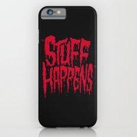 Stuff Happens iPhone 6 Slim Case
