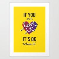 If You Don't Love It… … Art Print