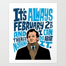 Groundhog's Day Art Print