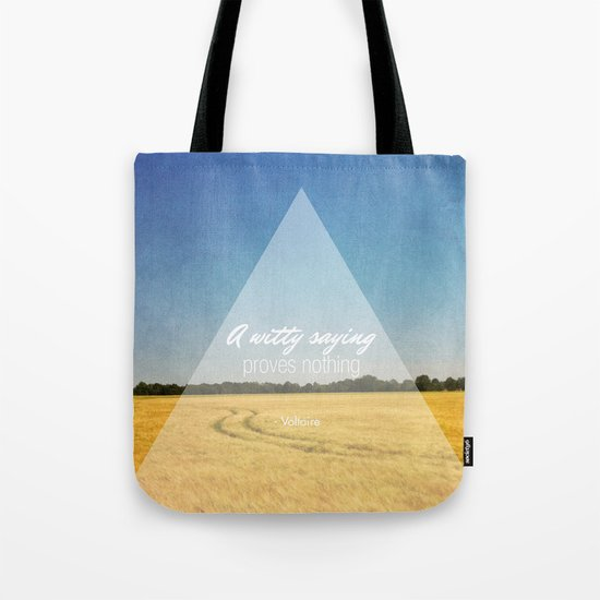 A Witty Saying Proves Nothing Tote Bag