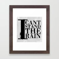 I cant Stand the Rain Framed Art Print