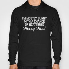 Hissy Fits Funny Quote Hoody