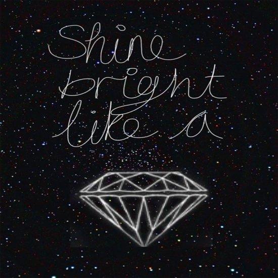 SHINE BRIGHT LIKE A DIAMOND  Art Print