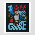 Loose as a Goose Art Print
