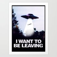 I WANT TO BE LEAVING Art Print