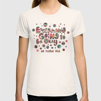 Everything's Going To Be… Womens Fitted Tee Natural SMALL