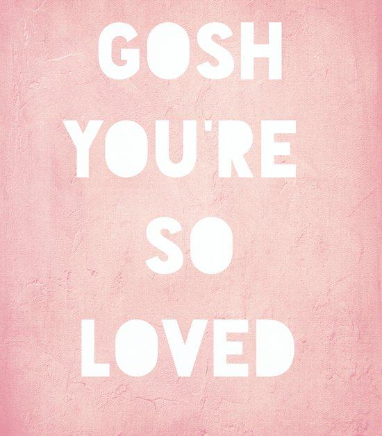 Gosh (Loved) Art Print