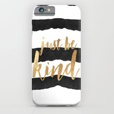 Just Be Kind iPhone 6 Slim Case