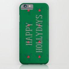 Happy Hollydays iPhone 6 Slim Case