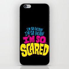 I'm so excited! I'm so excited! I'm so... scared! iPhone & iPod Skin
