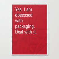 Yes, I Am Obsessed With … Canvas Print