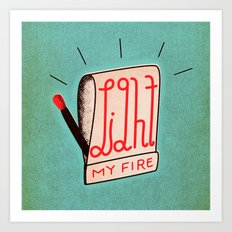 (Come On Baby) Light My … Art Print
