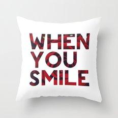 I Smile... Throw Pillow