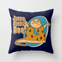 Jabba dabba doo!! Throw Pillow