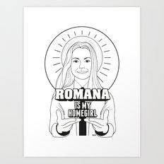 Romana Is My Homegirl Art Print