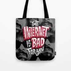The Internet is Bad for You Tote Bag