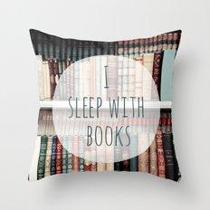 I Sleep With books Throw Pillow