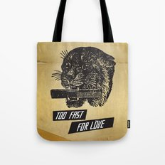 Too Fast For Love Tote Bag