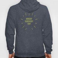 Bright Sunshiny day  Hoody