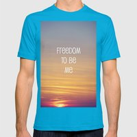 Freedom to be me Mens Fitted Tee Teal SMALL