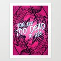 too dead to die Art Print