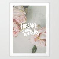 Forsake Your Worries Art Print