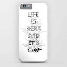 Life is there iPhone 6 Slim Case