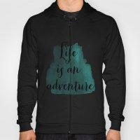Life is an adventure Hoody