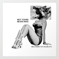NOT YOURS NEVER WAS Art Print