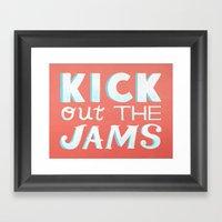 Kick Out The Jams Framed Art Print
