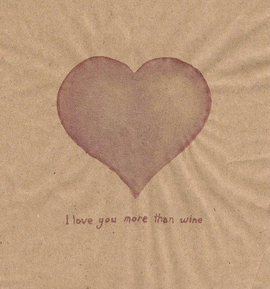 I Love You More Than Wine Art Print