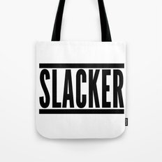 Slacker Funny Quote Tote Bag
