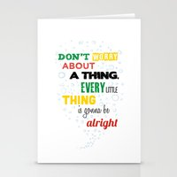 Don't Worry about a Thing Stationery Cards