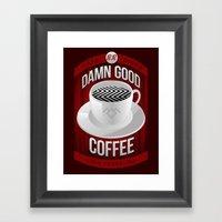 Damn Good Coffee Framed Art Print