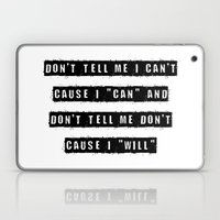 Don't Tell Me I Can't, C… Laptop & iPad Skin