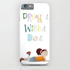 Dream it, Wish it, Do it Slim Case iPhone 6s