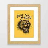 PROVE THEM WRONG Framed Art Print