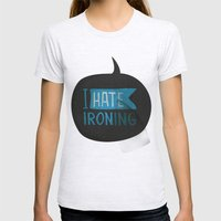 I Hate Ironing! Womens Fitted Tee Ash Grey SMALL