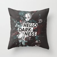 Hello Darkness Throw Pillow