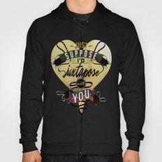 Juxtapozed with you Hoody