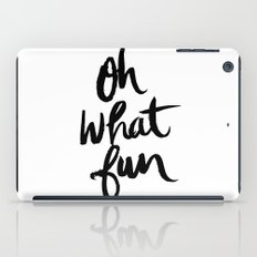 OH WHAT FUN iPad Case