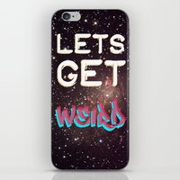 LETS GET WEIRD iPhone & iPod Skin