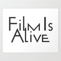 Film Is Alive Art Print