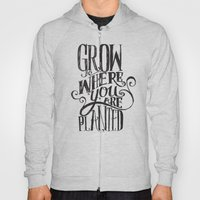 Grow Where You Are Plant… Hoody