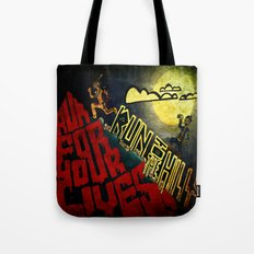 Run to the Hills, Run for Your Lives! Tote Bag