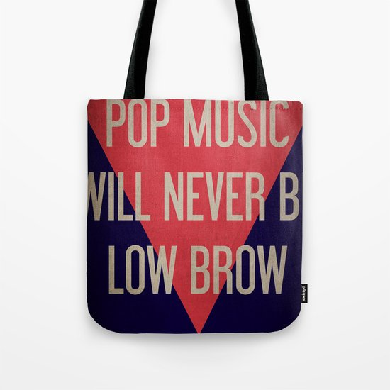 Pop Music Will Never Be Low Brow Tote Bag