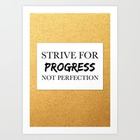 Strive for progress, not perfection Art Print