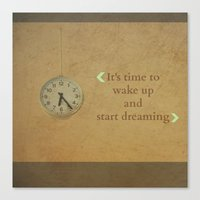 It's time to wake up... Canvas Print