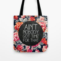 Ain't Nobody Got Time Fo… Tote Bag
