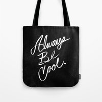 Always Be Cool Tote Bag